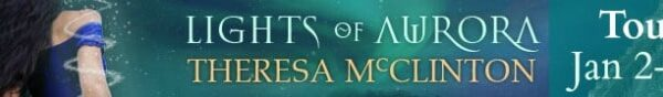 Book tour : Lights of Aurora by Theresa McClinton and two giveaways!